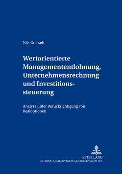 Wertorientierte Managemententlohnung, Unternehmensrechnung und Investitionssteuerung von Crasselt,  Nils