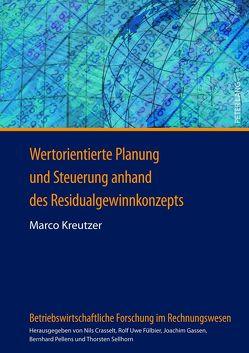 Wertorientierte Planung und Steuerung anhand des Residualgewinnkonzepts von Kreutzer,  Marco