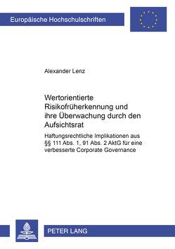 Wertorientierte Risikofrüherkennung und ihre Überwachung durch den Aufsichtsrat von Lenz,  Alexander