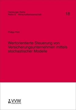 Wertorientierte Steuerung von Versicherungsunternehmen mittels stochastischer Modelle von Karten,  Walter, Nell,  Martin, Pohl,  Philipp