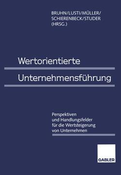 Wertorientierte Unternehmensführung von Bruhn,  Manfred, Lusti,  Markus, Müller,  Werner R., Schierenbeck,  Henner, Studer,  Tobias