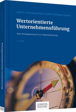 Wertorientierte Unternehmensführung von Coenenberg,  Adolf G., Salfeld,  Rainer, Schultze,  Wolfgang