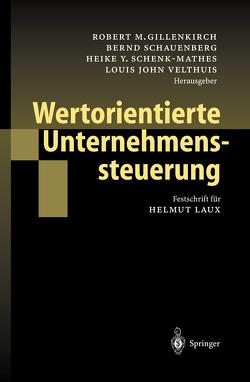 Wertorientierte Unternehmenssteuerung von Gillenkirch,  Robert M., Schauenberg,  Bernd, Schenk-Mathes,  Heike Y., Velthuis,  Louis