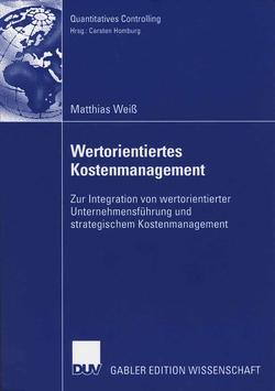Wertorientiertes Kostenmanagement von Homburg,  Prof. Dr. Carsten, Weiß,  Matthias
