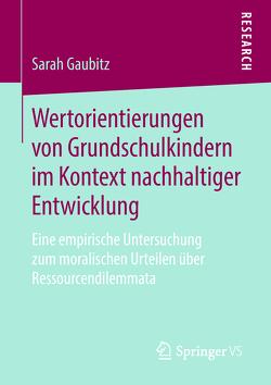 Wertorientierungen von Grundschulkindern im Kontext nachhaltiger Entwicklung von Gaubitz,  Sarah