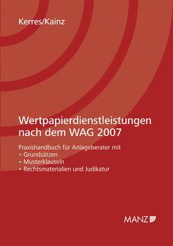 Wertpapierdienstleistungen nach dem WAG 2007 von Kainz,  Thomas, Kerres,  Christoph