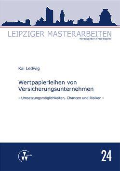 Wertpapierleihen von Versicherungsunternehmen von Ledwig,  Kai, Wagner,  Fred