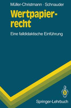 Wertpapierrecht von Müller-Christmann,  Bernd, Schnauder,  Franz