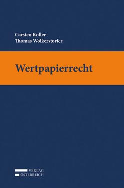 Wertpapierrecht von Koller,  Carsten, Wolkerstorfer,  Thomas