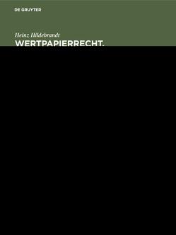 Wertpapierrecht. Allgemeiner Teil von Hildebrandt,  Heinz