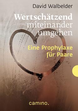 Wertschätzend miteinander umgehen – E-Book von Walbelder,  David