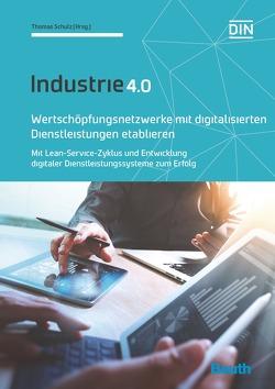 Wertschöpfungsnetzwerke mit digitalisierten Dienstleistungen etablieren von Schulz,  Thomas