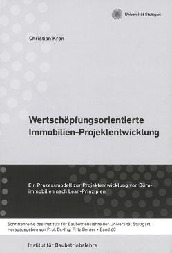 Wertschöpfungsorientierte Immobilien-Projektentwicklung von Berner,  Fritz, Kron,  Christian