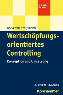 Wertschöpfungsorientiertes Controlling von Baltzer,  Björn, Becker,  Wolfgang, Ulrich,  Patrick