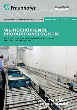Wertschöpfende Produktionslogistik. von Köhler,  Daniel, Oechsle,  Oliver, Steinhilper,  Rolf