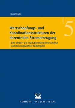 Wertschöpfungs- und Koordinationsstrukturen der dezentralen Stromerzeugung von Brocke,  Tobias