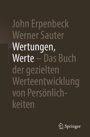 Wertungen, Werte – Das Buch der gezielten Werteentwicklung von Persönlichkeiten von Erpenbeck,  John, Sauter,  Werner, Spiegel,  Peter