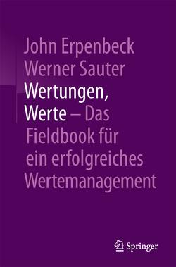 Wertungen, Werte – Das Fieldbook für ein erfolgreiches Wertemanagement von Arnold,  Rolf, Erpenbeck,  John, Sauter,  Werner