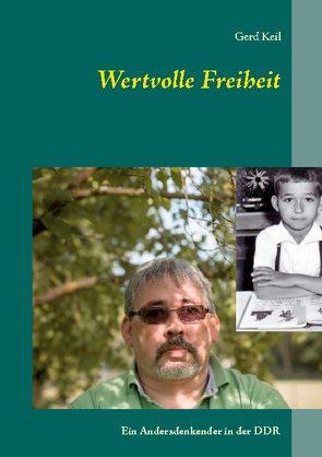 Wertvolle Freiheit von Keil,  Gerd