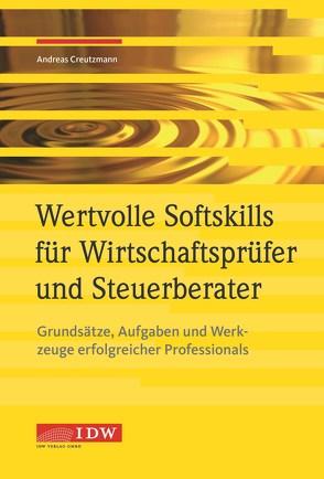Wertvolle Softskills für Wirtschaftsprüfer und Steuerberater von Creutzmann,  Andreas