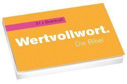 Wertvollwort. Die Bibel – 31 x Strahlkraft* von Jung,  Eva