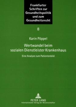 Wertwandel beim sozialen Dienstleister Krankenhaus von Pöppel,  Karin