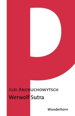 Werwolf Sutra von Andruchowytsch,  Juri, Donhauser,  Michael, Ptashnyk,  Stefanya, Sartorius,  Joachim, Thill,  Hans, Utler,  Anja, Wichner,  Ernest