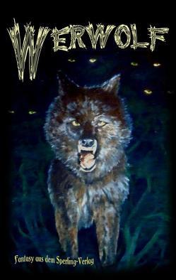 Werwolf von Finger,  Berhard, Haider,  Andreas, Schieck,  Raika, Stüsser-Simpson,  Jochen