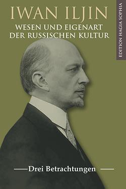 Wesen und Eigenart der russischen Kultur von Iljin,  Iwan Alexandrowitsch