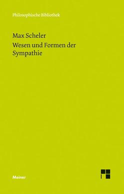 Wesen und Formen der Sympathie von Bermes,  Christian, Hand,  Annika, Scheler,  Max