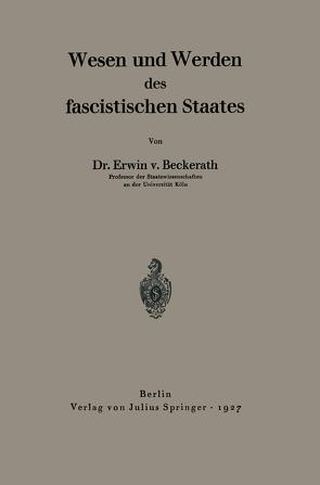 Wesen und Werden des fascistischen Staates von Beckerath,  Erwin v.