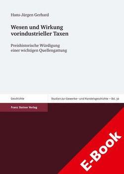 Wesen und Wirkung vorindustrieller Taxen von Denzel,  Markus A., Gerhard,  Hans-Jürgen, Kaufhold,  Karl Heinrich