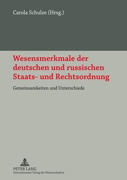Wesensmerkmale der deutschen und russischen Staats- und Rechtsordnung von Schulze,  Carola