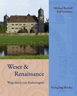 Weser & Renaissance von Bischoff,  Michael, Schönlau,  Rolf
