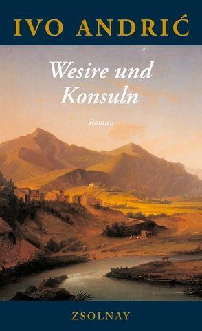 Wesire und Konsuln von Andric,  Ivo, Gauss,  Karl Markus, Thurn,  Hans, Wolf-Griesshaber,  Katharina