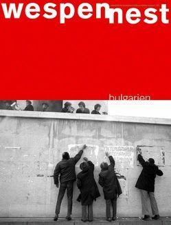 Wespennest. Zeitschrift für brauchbare Texte und Bilder / Bulgarien von Famler,  Walter