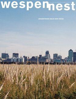 Wespennest. Zeitschrift für brauchbare Texte und Bilder / Argentinien nach der Krise von Fanizadeh,  Andreas, Meier,  Eva-Christina