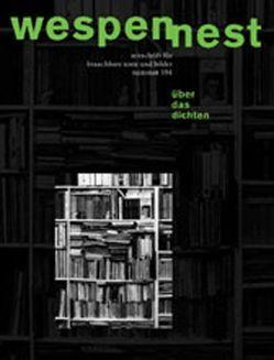 Wespennest. Zeitschrift für brauchbare Texte und Bilder / Über das Dichten von Ernst,  Gustav, Famler,  Walter
