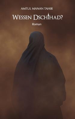 Wessen Dschihad? von Tahir,  Amtul Manan