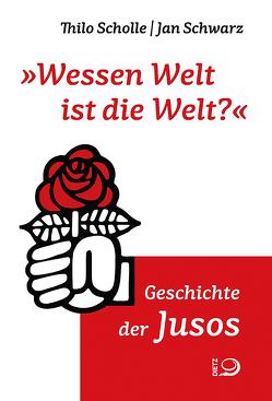 """""""Wessen Welt ist die Welt?"""" von Scholle,  Thilo, Schwarz,  Jan"""