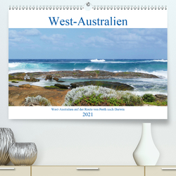 West-Australien (Premium, hochwertiger DIN A2 Wandkalender 2021, Kunstdruck in Hochglanz) von Berns,  Nicolette