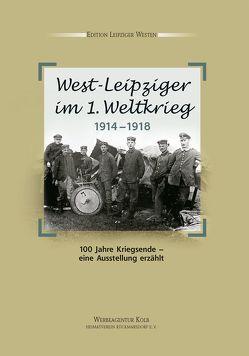 West-Leipziger im 1. Weltkrieg von Deweß,  Jochen, Schiwek,  Dieter
