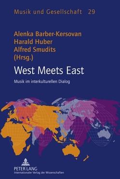 West Meets East von Barber-Kersovan,  Alenka, Huber,  Harald, Smudits,  Alfred