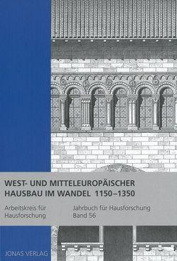 West- und Mitteleuropäischer Hausbau im Wandel 1150-1350 von de Vries,  Dirk J., Furrer,  Benno, Goer,  Michael, Klein,  Ulrich, Stiewe,  Heinrich, Weidlich,  Ariane