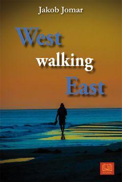 West walking East von Jomar,  Jakob