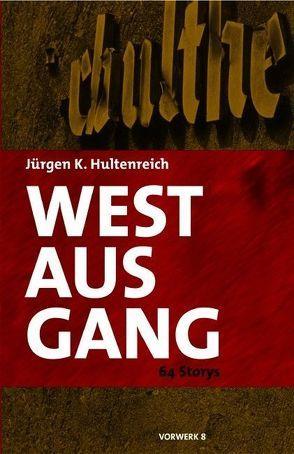 Westausgang von Hultenreich,  Jürgen K.