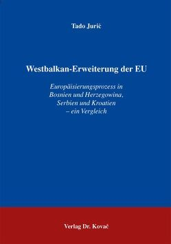 Westbalkan-Erweiterung der EU von Jurić,  Tado