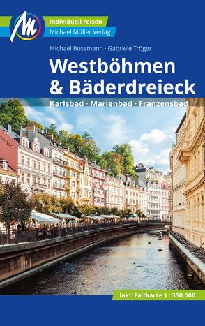 Westböhmen & Bäderdreieck Reiseführer Michael Müller Verlag von Bussmann,  Michael, Tröger,  Gabriele