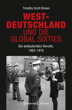 Westdeutschland und die Global Sixties von Brown,  Timothy Scott