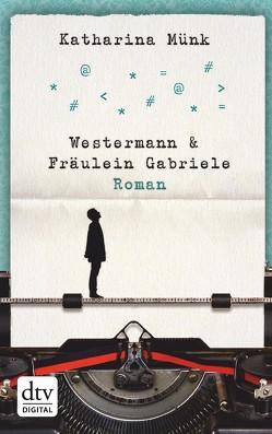 Westermann und Fräulein Gabriele von Münk,  Katharina